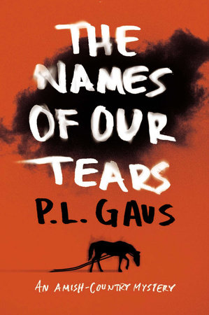 The Names of Our Tears by P. L. Gaus