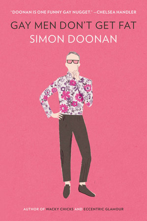 Gay Men Don't Get Fat by Simon Doonan
