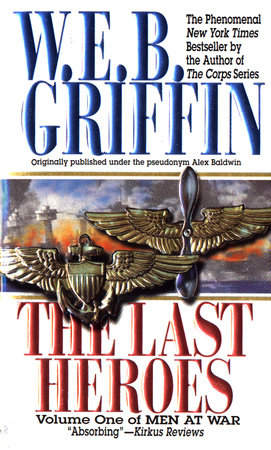 The Last Heroes by W.E.B. Griffin