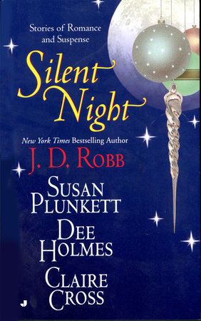 Silent Night by J. D. Robb, Susan Plunkett, Dee Holmes and Claire Cross