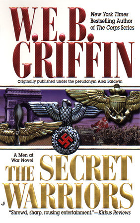 The Secret Warriors by W.E.B. Griffin