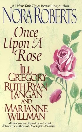 Once Upon a Rose by Nora Roberts, Jill Gregory, Ruth Ryan Langan and Marianne Willman