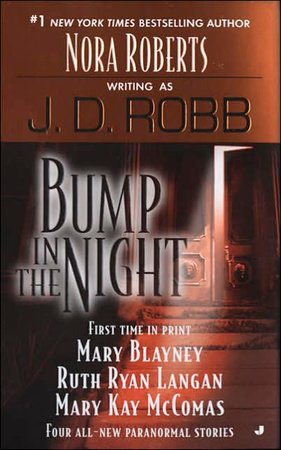 Bump in the Night by J. D. Robb, Mary Blayney, Ruth Ryan Langan and Mary Kay McComas