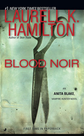 Blood Noir by Laurell K. Hamilton