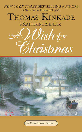 A Wish for Christmas by Thomas Kinkade and Katherine Spencer