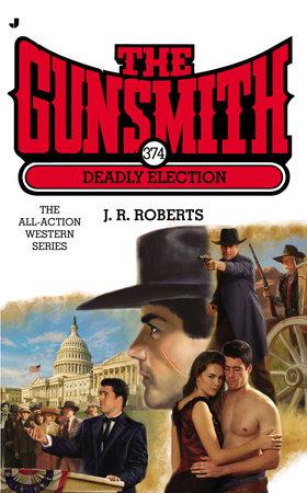 Gunsmith #374 by J. R. Roberts