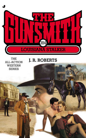 The Gunsmith #384 by J. R. Roberts