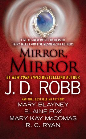 Mirror, Mirror by J. D. Robb, Mary Blayney, Elaine Fox, Mary Kay McComas and Ruth Ryan Langan
