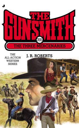The Gunsmith 395 by J. R. Roberts