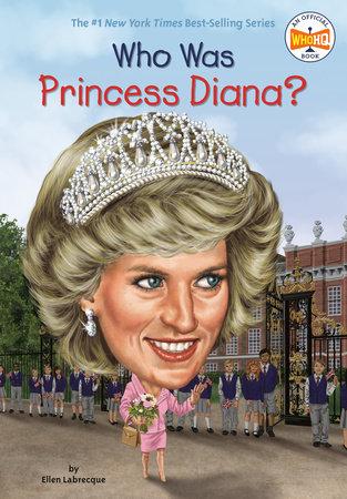 Who Was Princess Diana? by Ellen Labrecque and Nancy Harrison