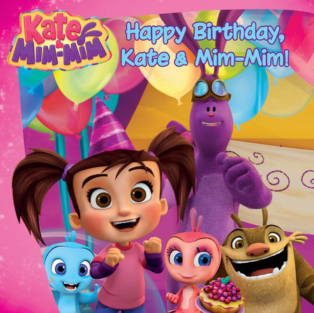 Happy Birthday, Kate and Mim-Mim! by Lana Jacobs