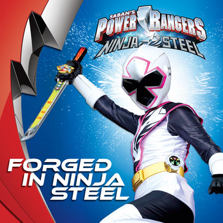 Forged in Ninja Steel by Sara Schonfeld
