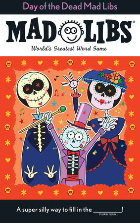 Day of the Dead Mad Libs by Karl Jones