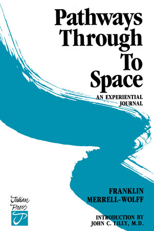 Pathways Through to Space by Frank Merrell-Wolff