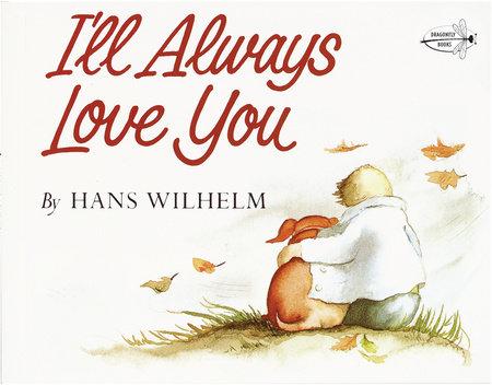 I'll Always Love You by Hans Wilhelm