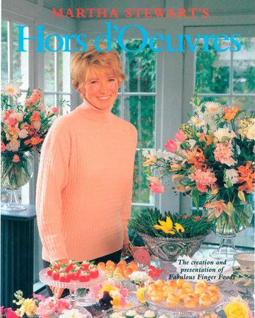 Martha Stewart's Hors d'Oeuvres by Martha Stewart