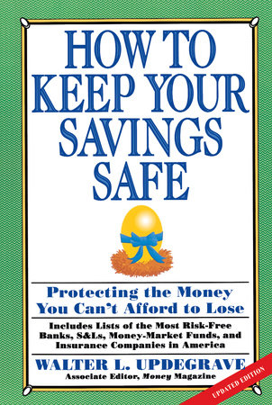 How To Keep Your Savings Safe: by Walter Updegrave