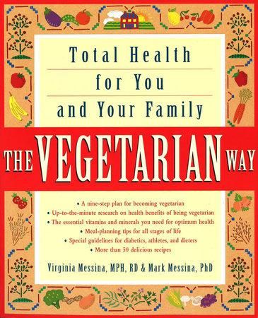 The Vegetarian Way by Virginia Messina and Mark Messina