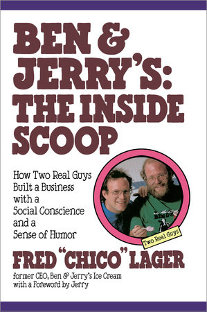 Ben & Jerry's: The Inside Scoop by Fred Lager