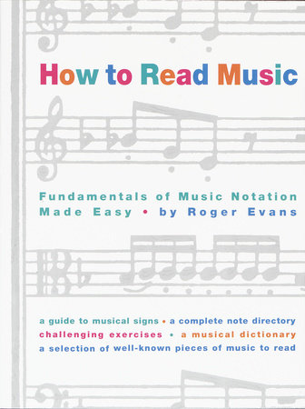 How to Read Music by Roger Evans