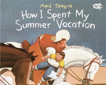 How I Spent My Summer Vacation by Mark Teague