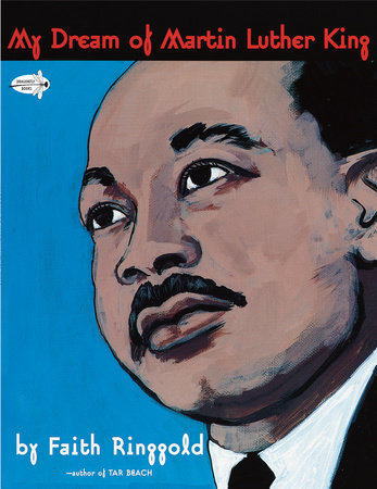 My Dream of Martin Luther King by Faith Ringgold