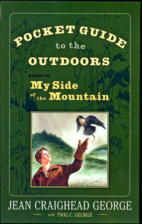 SE Pocket Guide to the Outdoors: Based on My Side of the Mountain by Jean Craighead George, Twig C. George, John George and T. Luke George