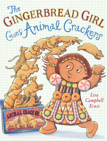The Gingerbread Girl Goes Animal Crackers by Lisa Campbell Ernst
