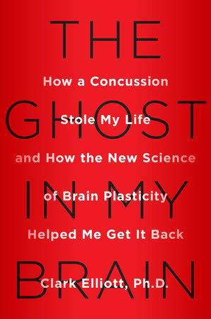 The Ghost in My Brain by Clark Elliott