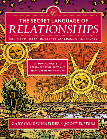 The Secret Language of Relationships by Gary Goldschneider and Joost Elffers