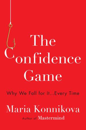 The Confidence Game by Maria Konnikova
