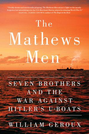 The Mathews Men by William Geroux