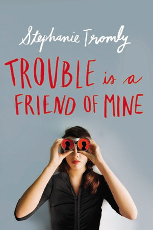 Trouble is a Friend of Mine Book Cover Picture