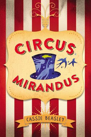 Circus Mirandus by Cassie Beasley