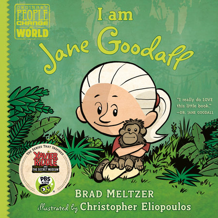 I am Jane Goodall by Brad Meltzer; Illustrated by Christopher Eliopoulos