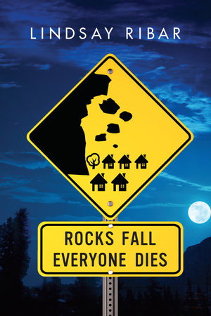 Rocks Fall Everyone Dies by Lindsay Ribar