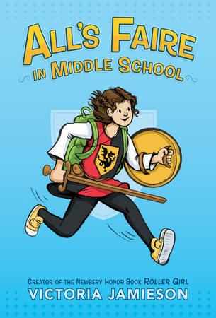 All's Faire in Middle School by Victoria Jamieson