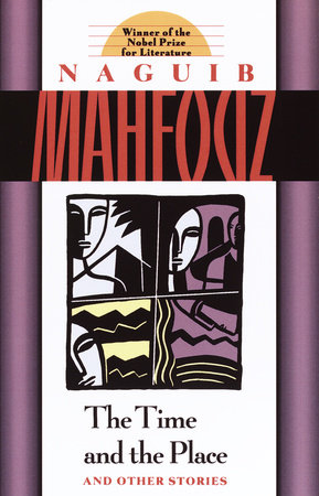 The Time and the Place by Naguib Mahfouz