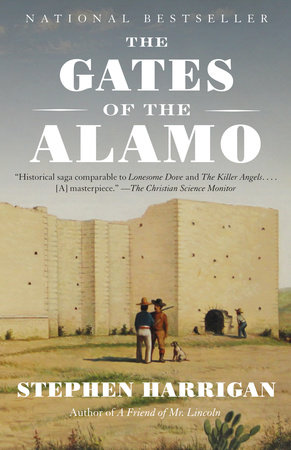 The Gates of the Alamo by Stephen Harrigan