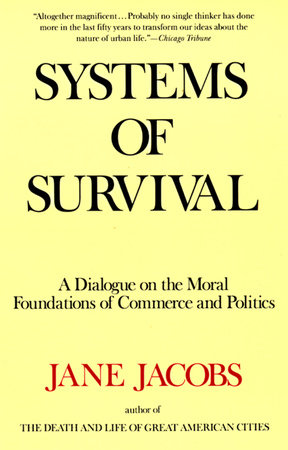 Systems of Survival by Jane Jacobs