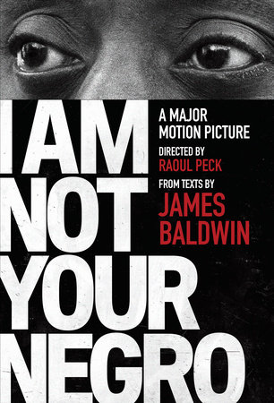The cover of the book I Am Not Your Negro