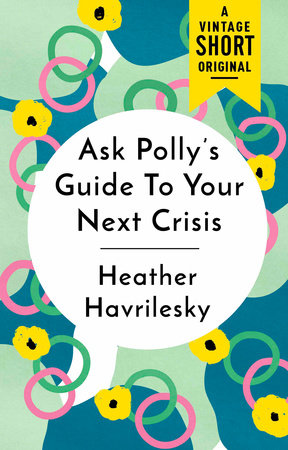 Ask Polly's Guide to Your Next Crisis Book Cover Picture