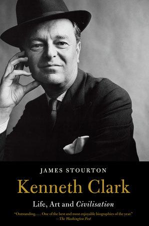 Kenneth Clark by James Stourton