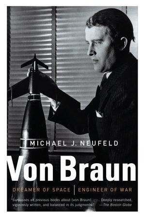 Von Braun by Michael Neufeld