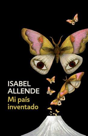 Mi país inventado by Isabel Allende