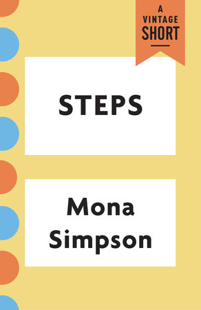 Steps by Mona Simpson
