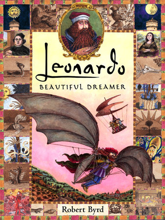 Leonardo, the Beautiful Dreamer by Robert Byrd