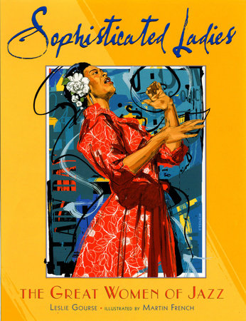 Sophisticated Ladies: the Great Women of Jazz by Leslie Gourse