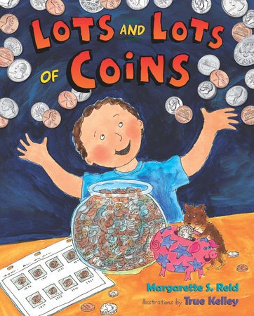 Lots and Lots of Coins by Margarette S. Reid