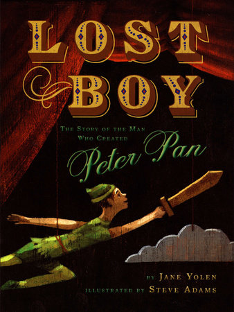 Lost Boy: the Story of the Man Who Created Peter Pan by Jane Yolen